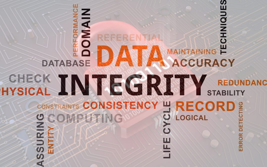 Data Integrity, Why Do You Need It?